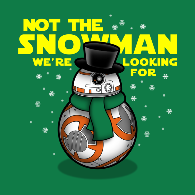 TeePublic: Not the snowman you're looking for
