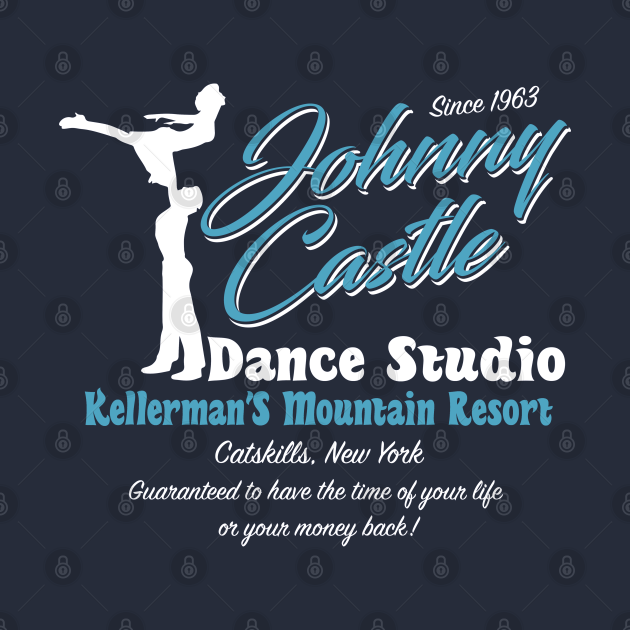 TeePublic: Dirty Dancing Johnny Castle Dance Studio