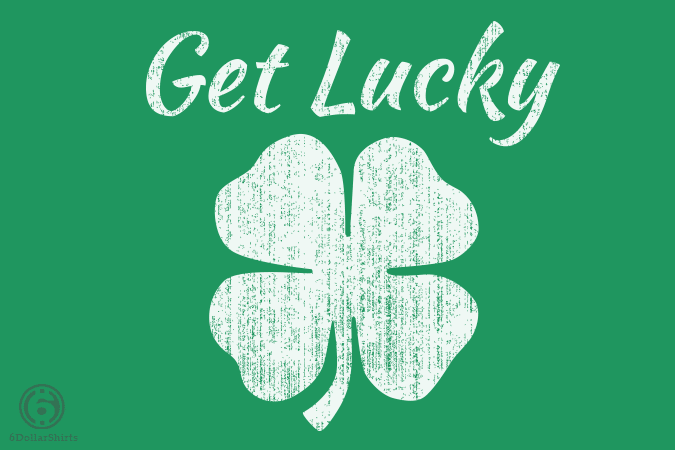 6 Dollar Shirts: Get Lucky