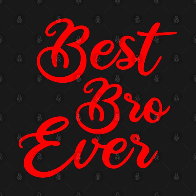 TeePublic: best bro ever