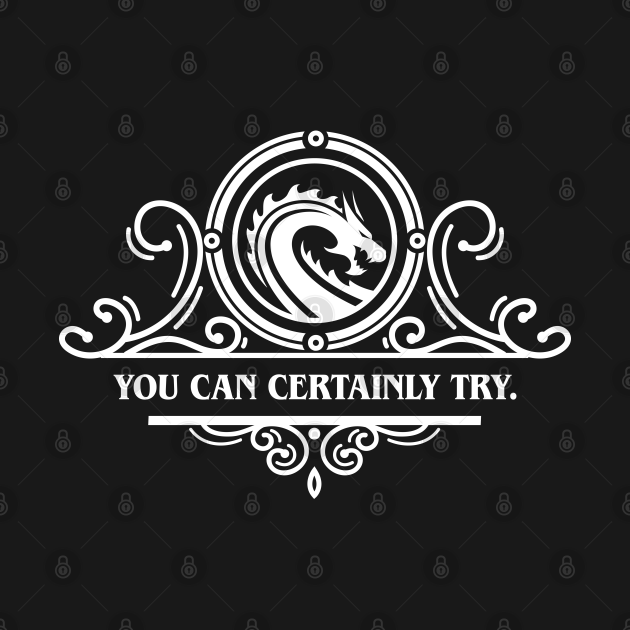 TeePublic: Game Master Quote You Can Certainly Try