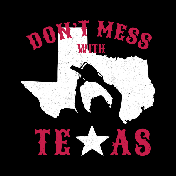 NeatoShop: DON'T MESS WITH TEXAS