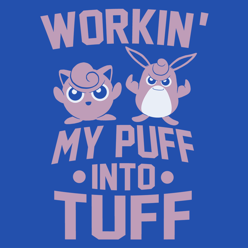 Pop-Up Tee: Workin my Puff into Tuff