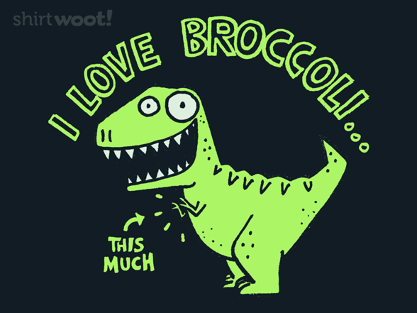 Woot!: I Love Broccoli...This Much - $15.00 + Free shipping