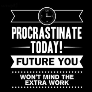 Woot!: Future Procrastination