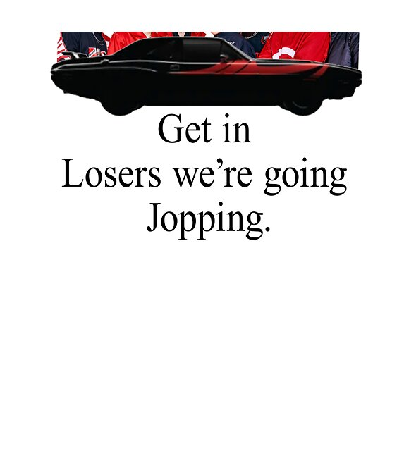 RedBubble: Get in Loser Blk