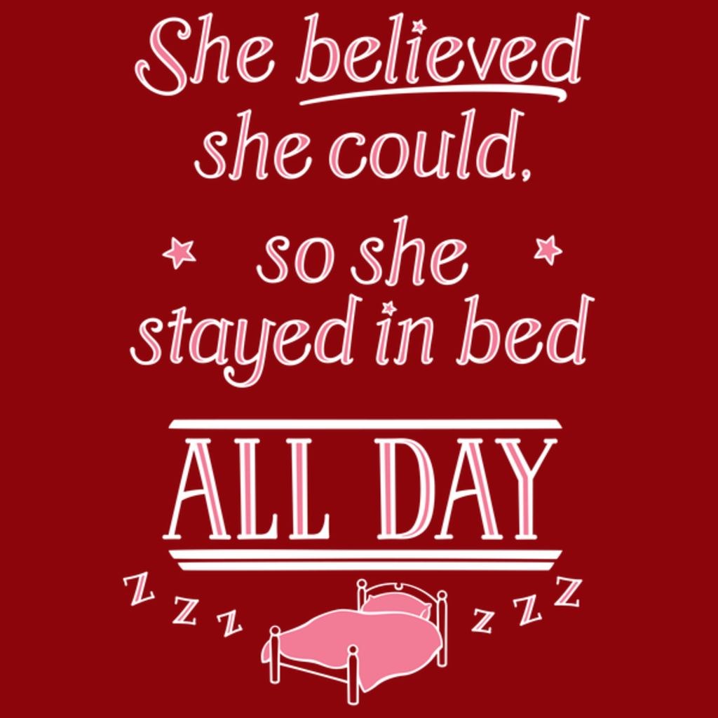 NeatoShop: She Believed She Could Stay in Bed