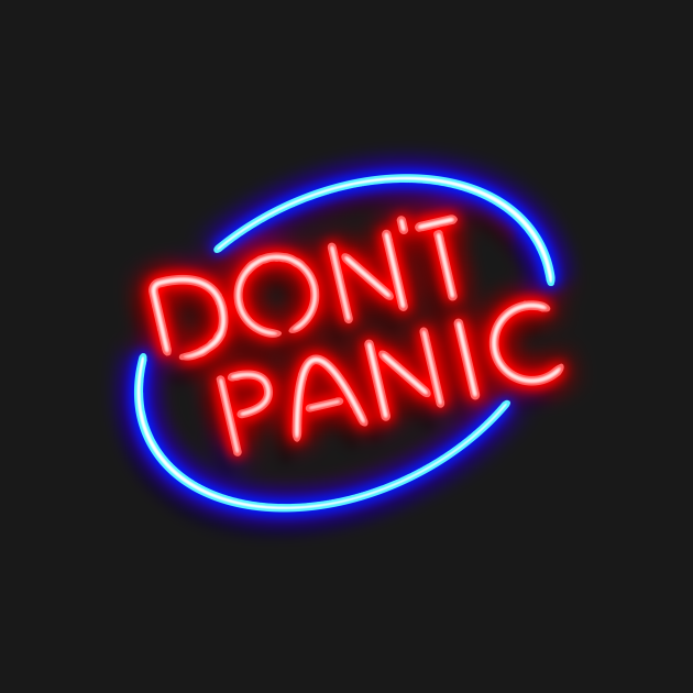 """TeePublic: Hitchhiker's Guide - """"Don't Panic"""" Neon Sign"""