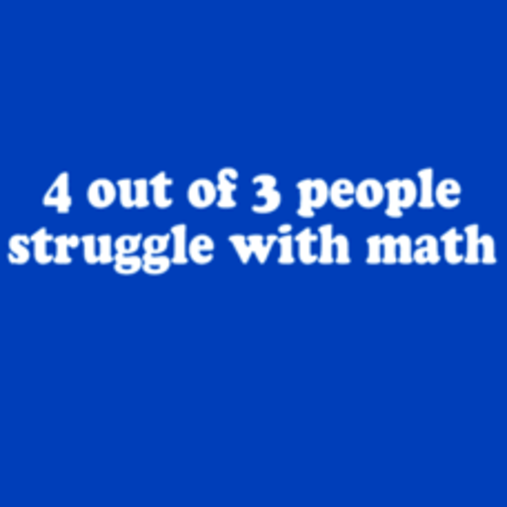 Textual Tees: 4 Out of 3 People Struggle with Math