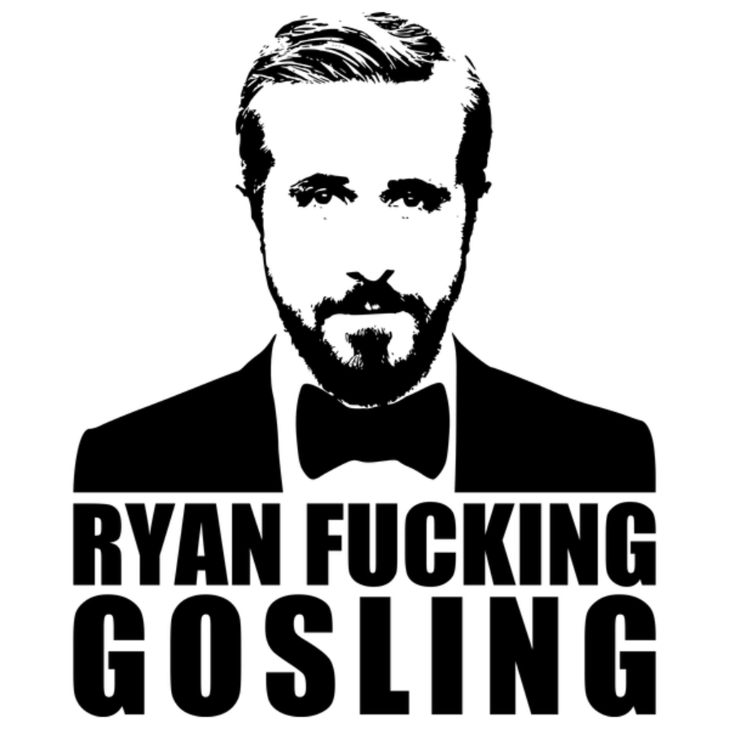 NeatoShop: Ryan Fucking Gosling