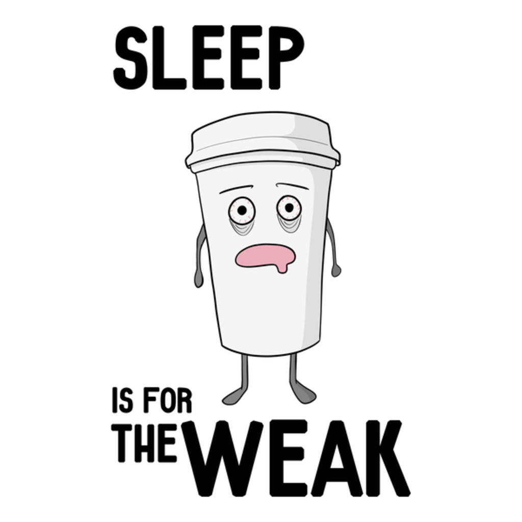NeatoShop: Sleep is for the WEAK!