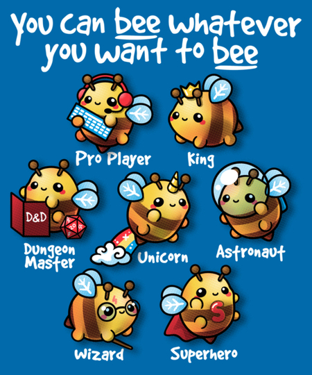 Qwertee: Bee whatever you want