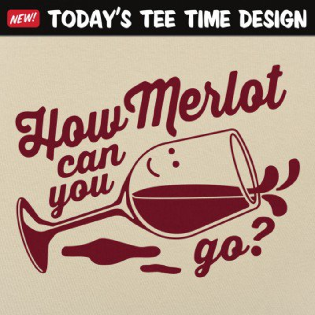 6 Dollar Shirts: How Merlot Can You Go?