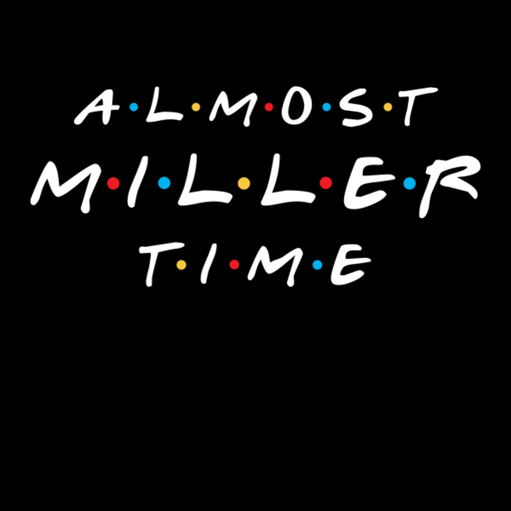 NeatoShop: MILLER TIME B