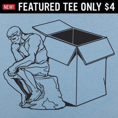 6 Dollar Shirts: Thinker Outside The Box