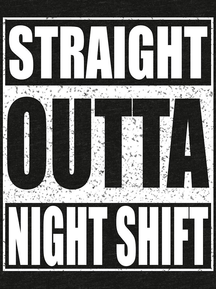 RedBubble: Straight Outta Night Shift