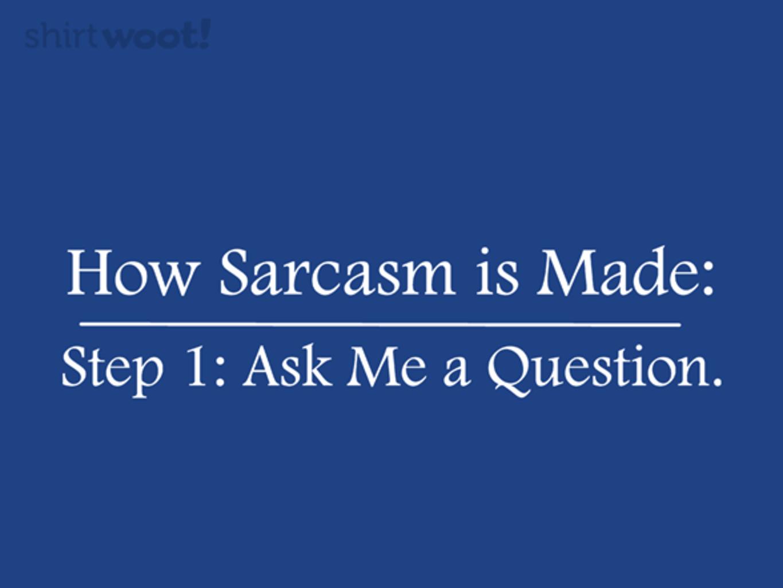 Woot!: Step 2: Sarcasm - $15.00 + Free shipping