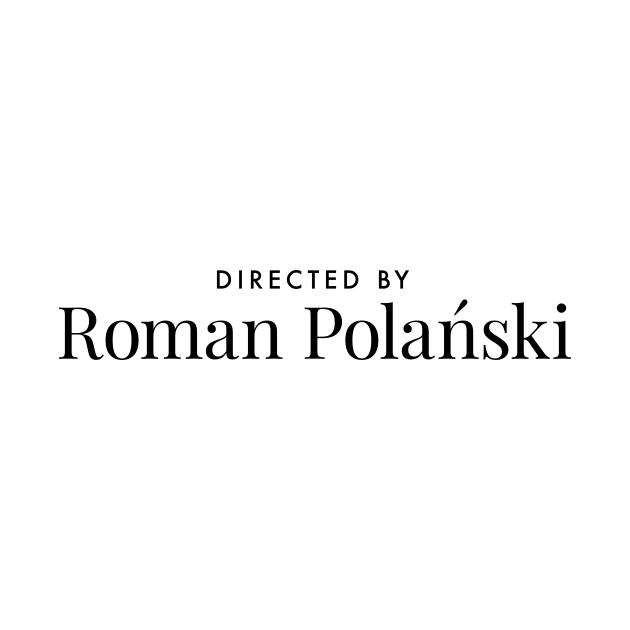 TeePublic: Directed by Roman Polański