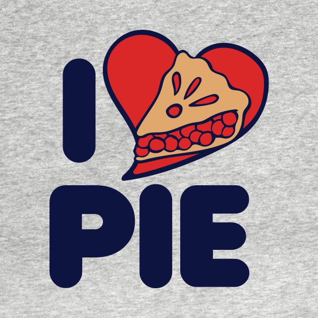 TeePublic: I love pie