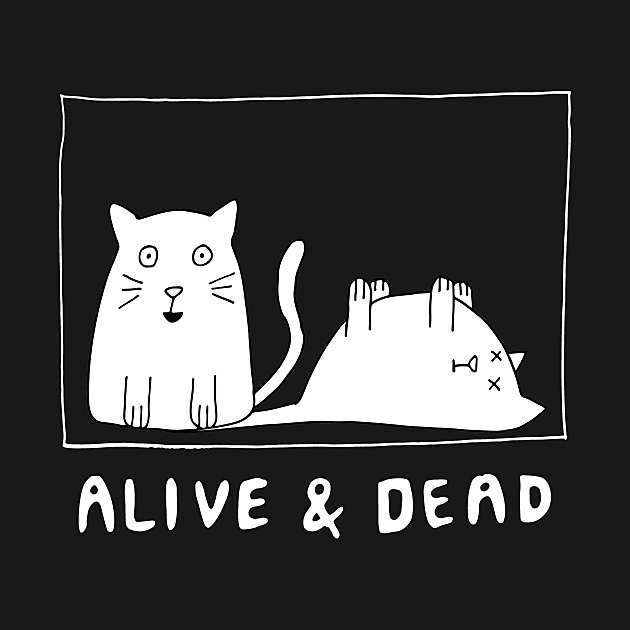TeePublic: Schrodinger's Cat Alive and Dead