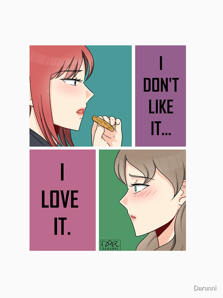 RedBubble: I Don't Like It, I Love It. [Clarelle]