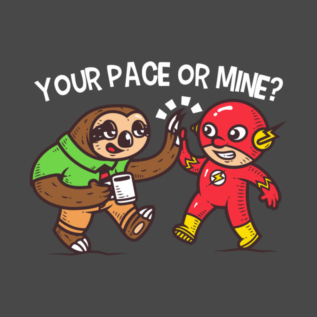 TeePublic: Your Pace Or Mine? T-Shirt