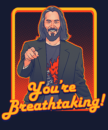 Qwertee: You're Breathtaking!