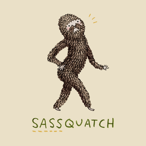 TeePublic: Sassquatch