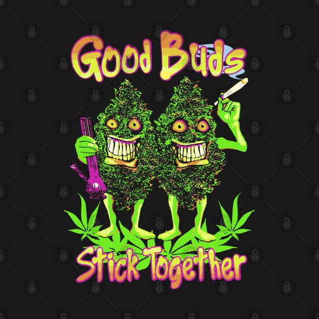 TeePublic: Good Buds Stick Together – Pot Marijuana