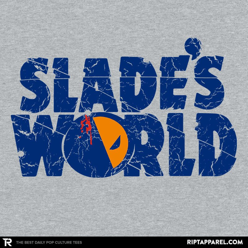 Ript: SLADE'S WORLD