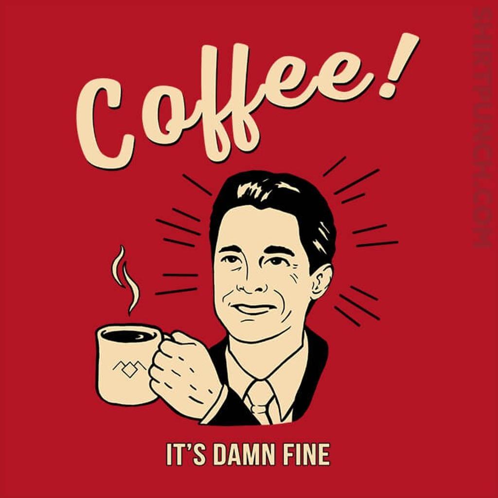 ShirtPunch: It's damn Fine Coffee