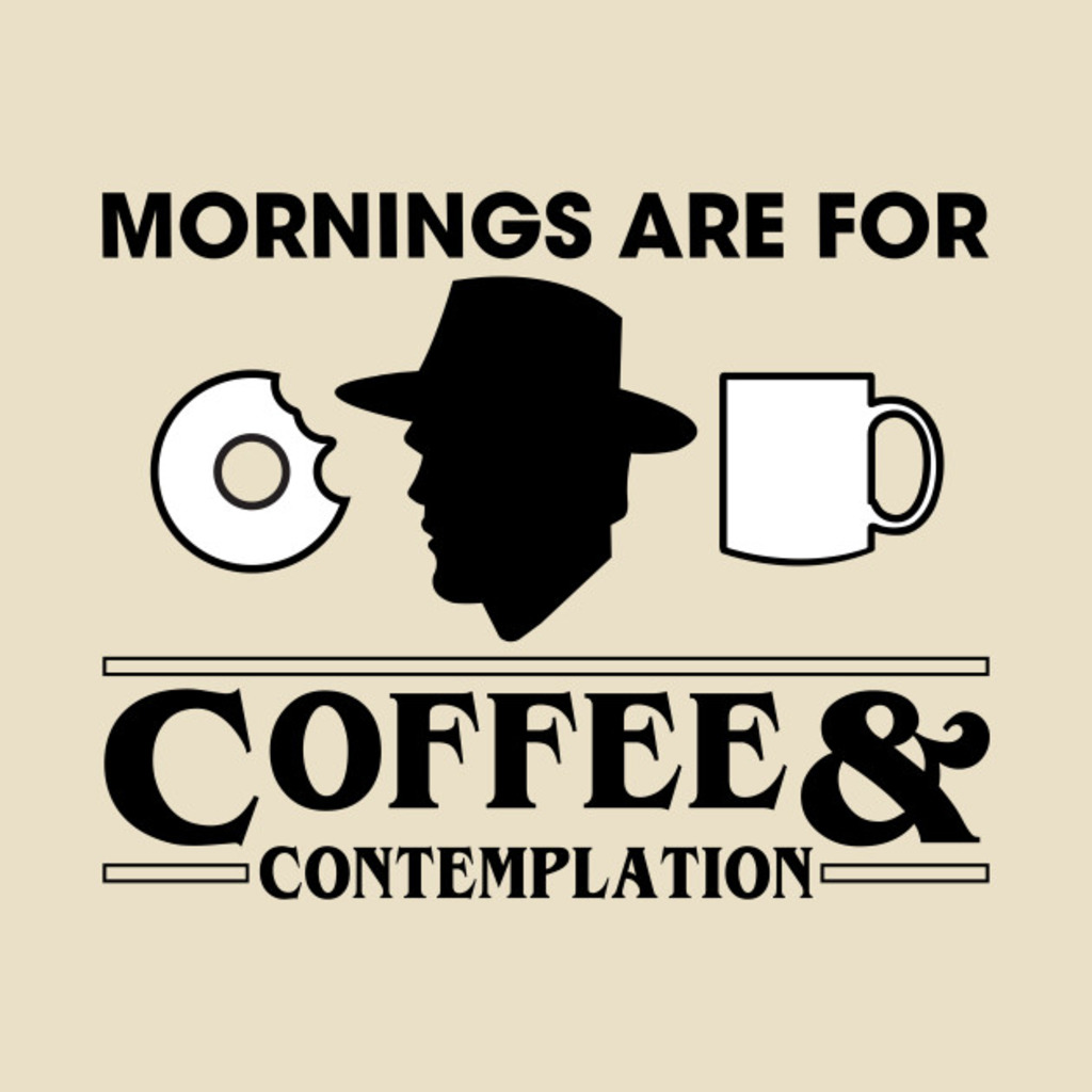 TeePublic: Coffee and Contemplation T-Shirt