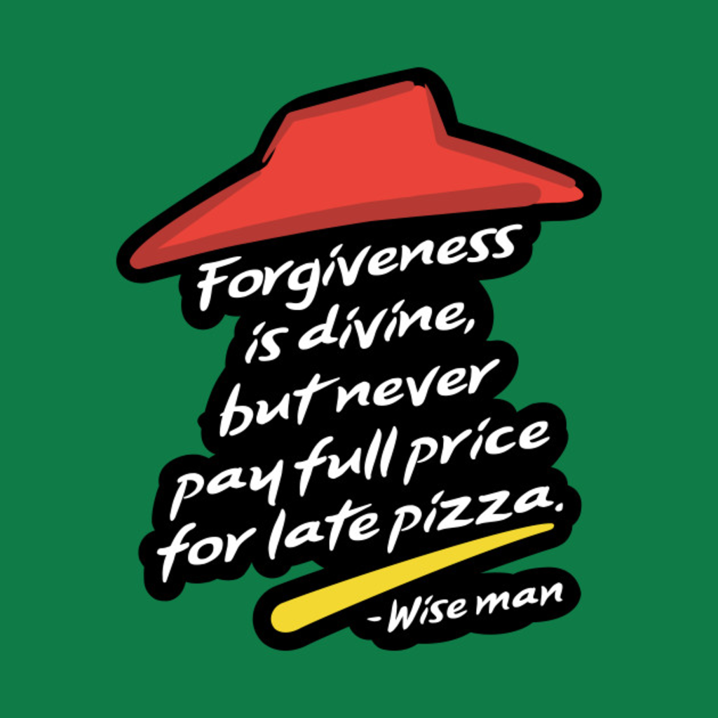 TeePublic: Forgiveness Is Divine