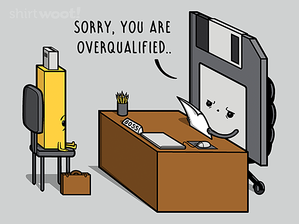 Woot!: Overqualified
