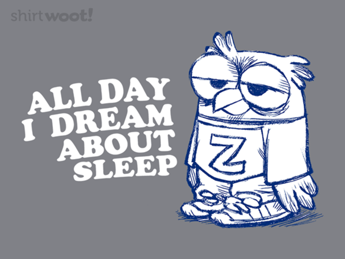 Woot!: All Day I Dream About Sleep