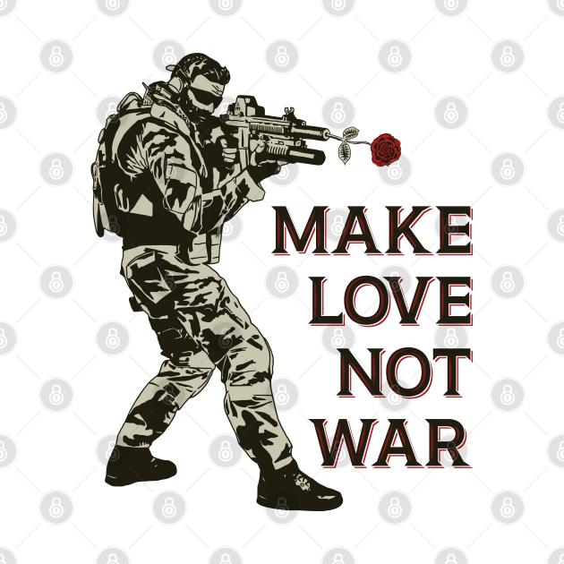 TeePublic: Make Love Not War