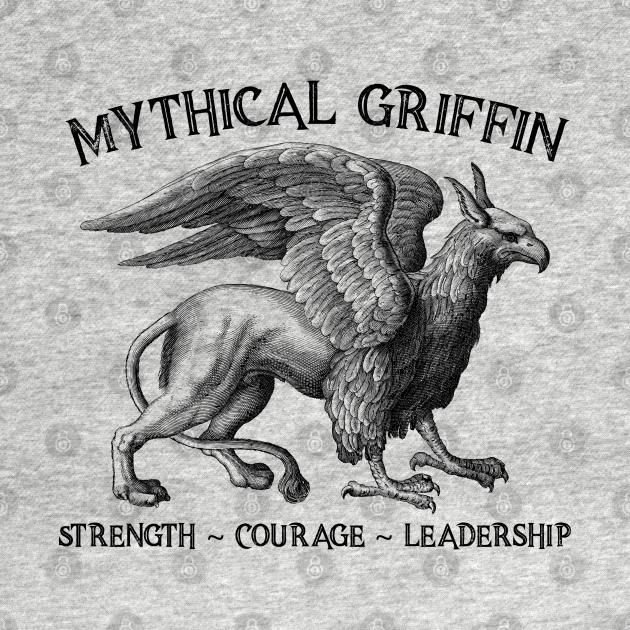 TeePublic: Mythical Griffin - Strength - Courage - Leadership