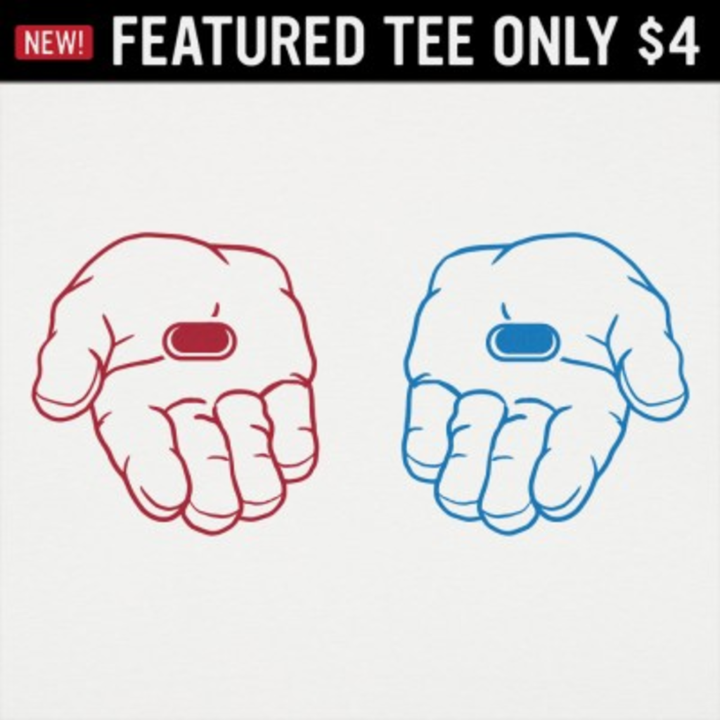 6 Dollar Shirts: Red Pill, Blue Pill