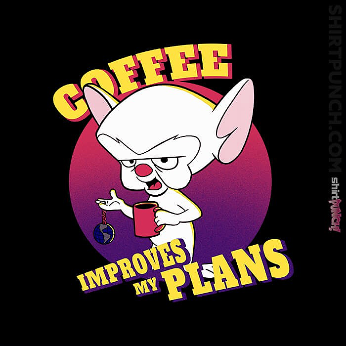 ShirtPunch: Coffee Improves My Plans