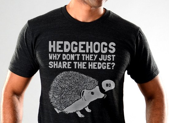 SnorgTees: Hedgehogs Can't Share Limited Edition Tri-Blend