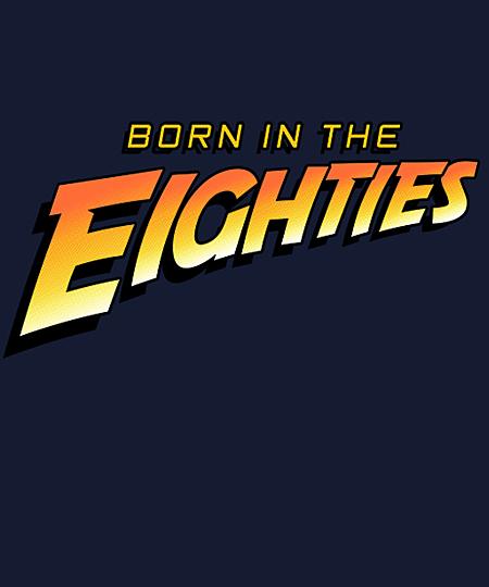 Qwertee: BORN IN THE EIGHTIES