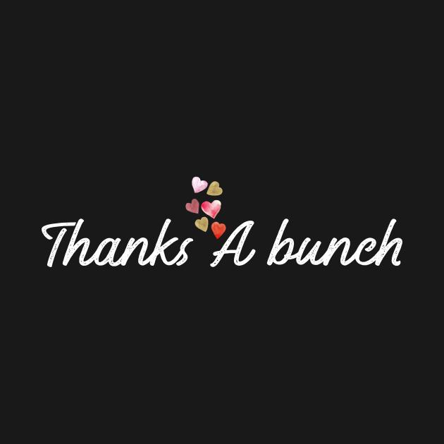 TeePublic: Thanks a bunch