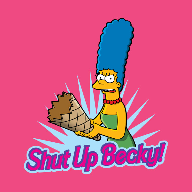 TeePublic: Shut Up Becky!