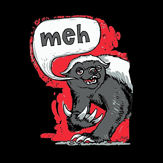 BustedTees: Meh Says Honey Badger