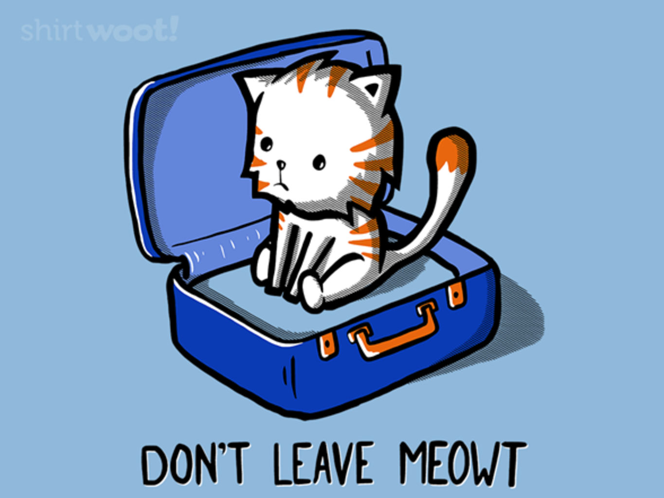 Woot!: Don't Leave Meowt