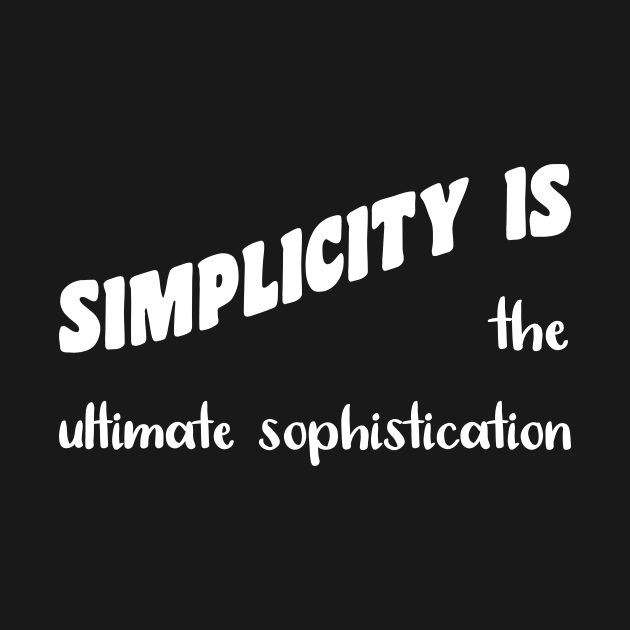 TeePublic: Simplicity is The Ultimate Sophistication