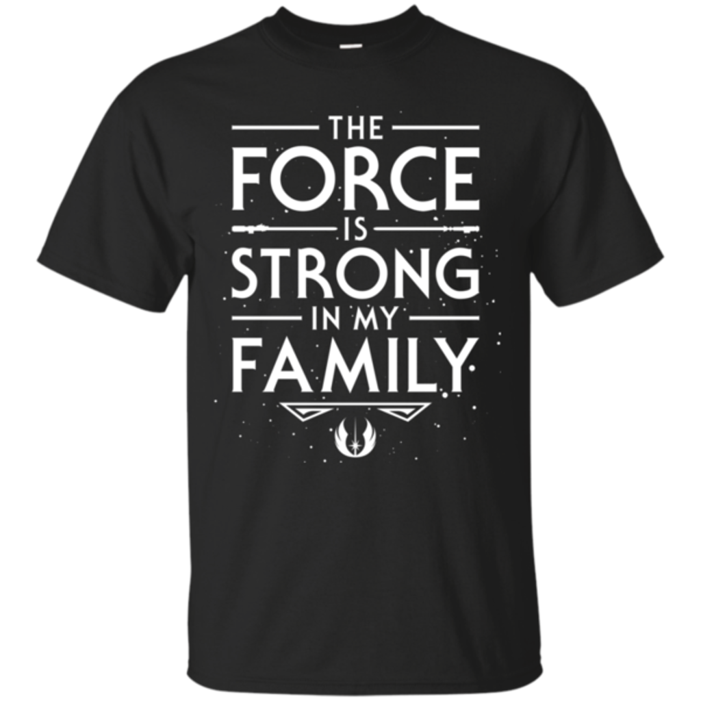 Pop-Up Tee: The Force is Strong in my Family