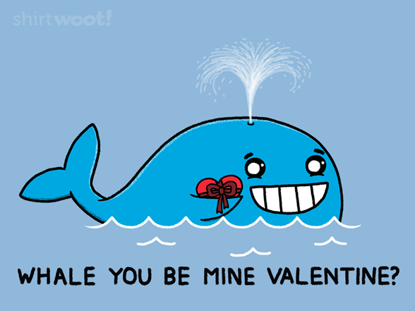 Woot!: Whalentine - $8.00 + $5 standard shipping