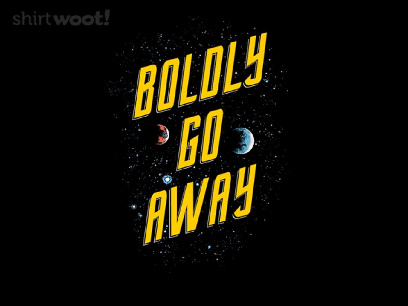 Woot!: Boldly Go Away