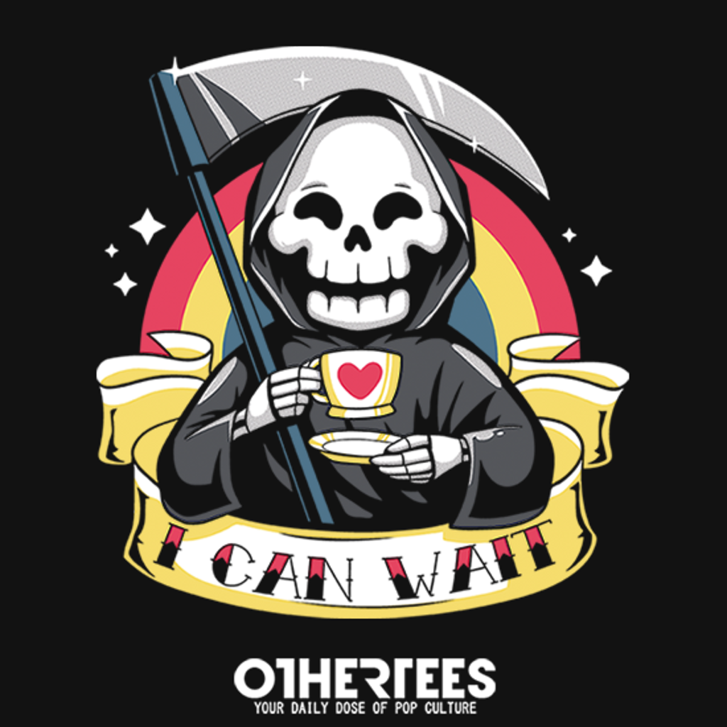 OtherTees: I can wait